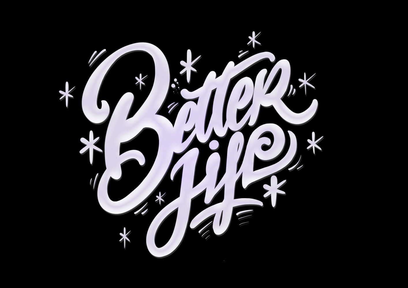 Lettering artwork with the title 'Better Life'. Curved lines and soft pink shades in front of a black background.